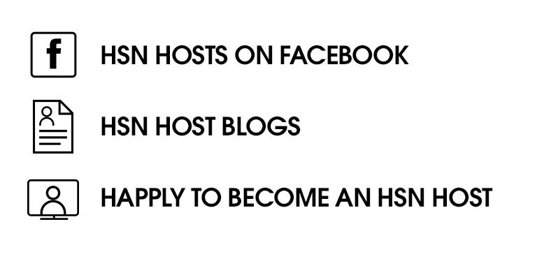 HSN Hosts on Facebook. Join the conversation on HSN Blogs. Apply to become a show host