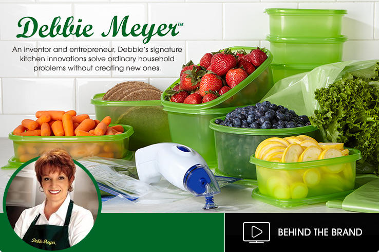 Debbie Meyer logo. An inventor and entrepreneur, Debbie's signature kitchen innovations solve ordinary household problems without creating new ones. A variety of food storage boxes and bags hold fresh food.