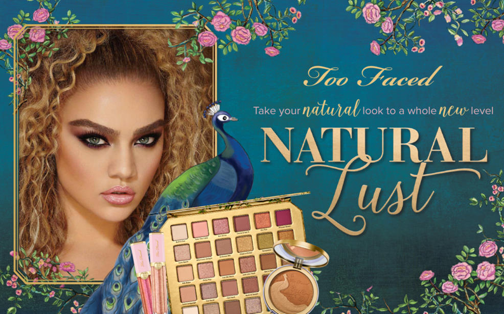Too faced. Take you natural look to a whole new level. Natural lust