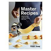 Master Recipes: A Step by Step Guide to Cooking Like a Pro