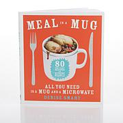 """Meal in a Mug"" Cookbook by Denise Smart"