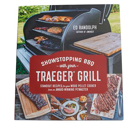 Showstopping BBQ with Your Traeger Grill Cookbook