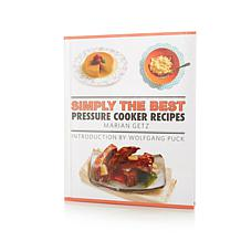 Simply the Best: Pressure Cooker Recipes Book w/Charts