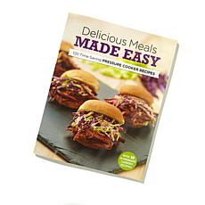 """""""Delicious Meals Made Easy"""" Pressure Cooker Cookbook"""