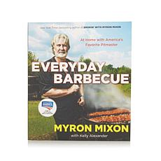 Everyday Barbecue by Myron Mixon
