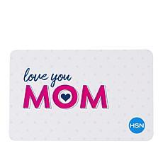 Love Mom $25.00 HSN Gift Card