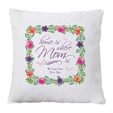 "Personalized ""Home Is Where Mom Is"" Throw Pillow - 15"" x 15"""