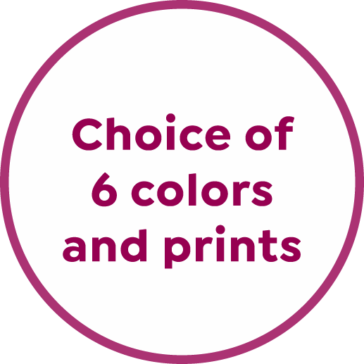 choice of 6 colors and prints